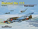 Heinkel He 111 Walk Around -- Authentic Scale Model Airplane Book -- #25070