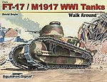 FT-17/M1917 WWI Tank Walk Around -- Authentic Scale Tank Vehicle Book -- #27023