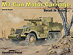 M3 GM Carriage Detail in Action -- Authentic Scale Tank Vehicle Book -- #39002