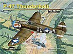 P-47 THUNDERBOLT IN ACTION HC