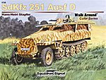 SdKfz 251 Walk Around Armor Color -- Authentic Scale Tank Vehicle Book -- #5709