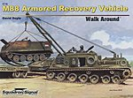 M88 Armored Recovery Vehicle Walk Around -- Authentic Scale Tank Vehicle Book -- #5716