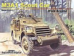 M3A1 White Scout Car Color Walk Around -- Authentic Scale Tank Vehicle Book -- #5720