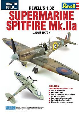 ADH Publishing How to Build the Revell's 1/32 Supermarine Spitfire Mk IIa Book -- How To Model Book -- #67