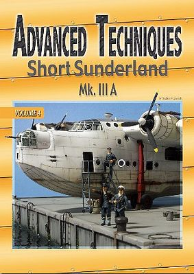 Auriga Publishing Advanced Techniques 4 - Short Sunderland Mk III A -- How To Model Book -- #at4