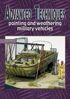 Auriga Publishing Advanced Techniques 6 - Painting & Weathering Military Vehicles -- How To Model Book -- #at6