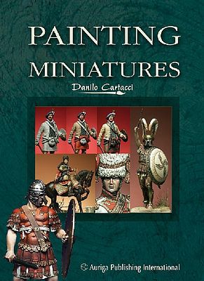 Auriga Publishing Painting Miniatures 1 - Historical Figures -- How To Model Book -- #pm1