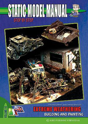 Auriga Publishing Static Model Manual 9 - Extreme Weathering Building & Painting -- How To Model Book -- #sm10