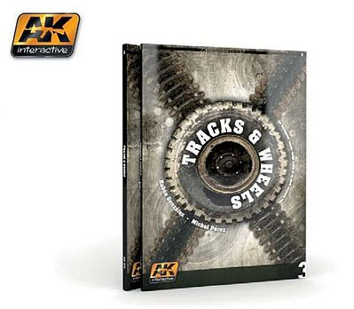 AK Interactive Tracks & Wheels Guide Book -- How To Model Book -- #274
