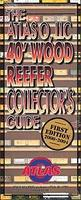 Atlas-O Collectors Guide to the 40 Refrigerator Car - First Edition Model Railroading Book #140