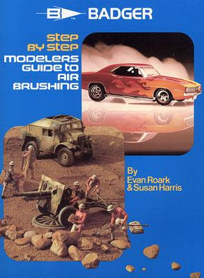 Badger Airbrush Co. Modelers Guide to Airbrushing -- Airbrush Painting Book -- #505