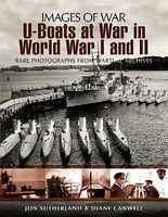 Casemate Images of War- U-Boats at War in WWI & WWII Military History Book #454