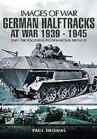Casemate Images of War- German Halftracks at War 1939-45 Military History Book #4827