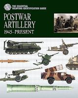 Casemate Weapons Identification Guide- Postwar Artillery 1945-Present Military History Book #603