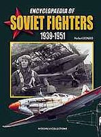 Casemate Encyclopaedia of Soviet Fighters 1939-51 (Hardback) Military History Book #606