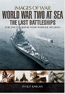 Casemate books Images of War- WWII at Sea the Last Battleships -- Military History Book -- #6387