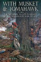 Casemate With Musket & Tomahawk Vol.II - The Mohawk Valley Campaign Military History Book #671