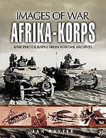 Casemate Images of War- Afrika Korps Military History Book #6832