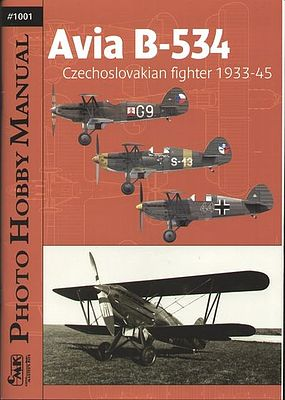 Czech Master's Kits Photo Hobby Manual- Avia B534 Czechoslovak Fighter 1933-1945 (Book)