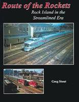 CTC Route of the Rockets, Rock Island in the Streamlined Era Model Railroading Historical Book #25