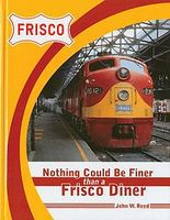 CTC Nothing Could Be Finer than a Frisco Diner Model Railroading Book #39