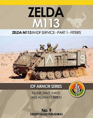 Desert Eagle Publishing IDF Armor- Zelda M113 in IDF Service Part 1 Fitters -- Military History Book -- #9