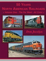 FourWays 50 Years North American Railroads Volume 1- The Far West - All Color