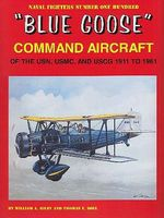 GinterBooks Blue Goose Command Aircraft of the USN, USMC & USCG 1911 to 1961 Military History Book #100