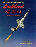 GinterBooks Air Force Legends- Lockheed NF104A Aerospace Trainer Military History Book #204