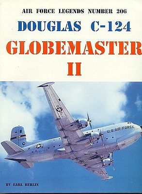 Ginter Books Air Force Legends- McDonnell Douglas C124 Globemaster II -- Military History Book -- #206