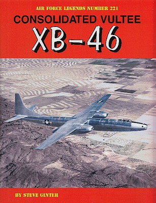 Ginter Books Air Force Legends- Consolidated Vultee XB-46