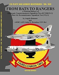 Ginter Books US Navy Squadron Histories- From Bats to Rangers A Pictorial History of Electronic Countermeasures/Fleet Air Recon Sq. Two (ECMRON2)/(VQ2)