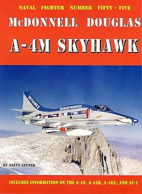 Ginter Books Naval Fighters- McDonnell Douglas A4M Skyhawk -- Military History Book -- #55