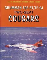 GinterBooks Naval Fighters- Grumman F9F8T/TF9J 2-Seat Cougars Military History Book #68