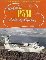 GinterBooks Naval Fighters- The Martin P5M Patrol Seaplane Military History Book #74