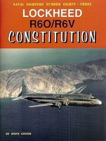 GinterBooks Naval Fighters- Lockheed R60/R6V Constitution Military History Book #83