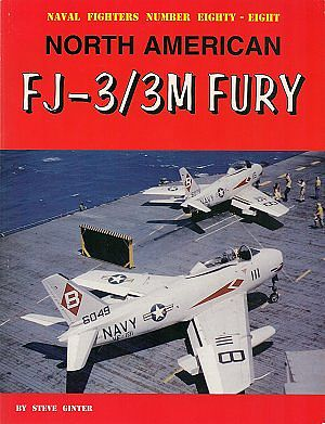Ginter Books Naval Fighters- North American FJ3/3M Fury -- Military History Book -- #88