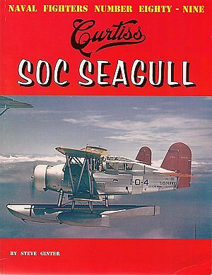 Ginter Books Naval Fighters- Curtiss SOC Seagull -- Military History Book -- #89