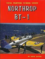 GinterBooks Naval Fighters- Northrop BT1 Military History Book #90