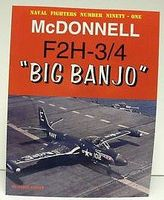 GinterBooks Naval Fighters- McDonnell F2H3/4 Big Banjo Military History Book #91