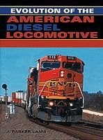 Heimburger Evolution of the American Diesel Locomotive Model Railroading Book #130