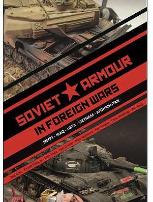 Inside The Armour Publications Soviet Armor in Foreign Wars Book- Egypt, Iraq, Libya, Vietnam, Afghanistan