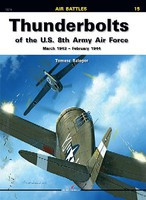 Kagero Air Battles- Thunderbolts of US 8th Army AF Mar 1943-Feb 1944