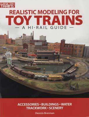 Kalmbach Realistic Modeling for Toy Trains -- Model Railroad Book -- #10-8390