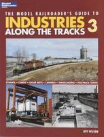 Kalmbach Model Railroaders Guide To Industries Along The Tracks 3 Model Railroad Book #12422