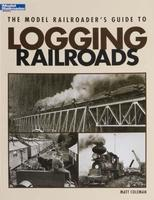 Kalmbach Model Railroaderss Guide To Logging Railroads Model Railroad Book #12423