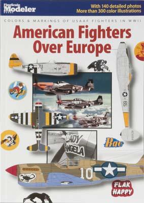 Kalmbach American Fighters Over Europe -- Authentic Scale Model Airplane Book -- #12427