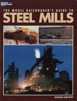 Kalmbach Model Railroaders Guide to Steel Mills Model Railroad Book #12435