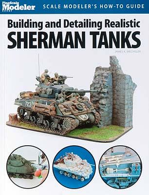 Kalmbach Building/Detailing Realistic Sherman Tanks -- How To Model Book -- #12445