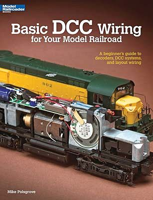 Kalmbach Basic DCC Wiring for Your Model Railroad -- Model Railroad Book -- #12448